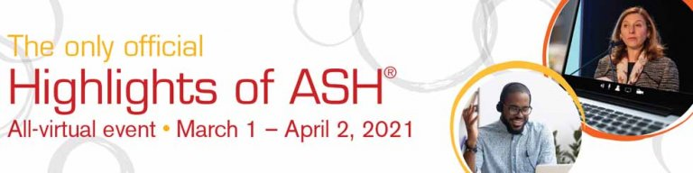 2021 Highlights of ASH - A VIRTUAL EXPERIENCE